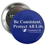 Be Consistent, Protect All Life button